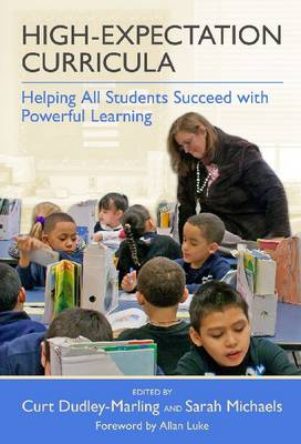 High-Expectation Curricula: Helping All Students Succeed with Powerful Learning (Hardback)
