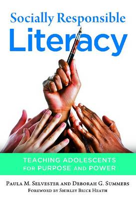 Socially Responsible Literacy: Teaching Adolescents for Purpose and Power (Paperback)