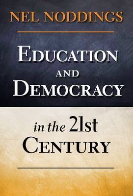 Education and Democracy in the 21st Century (Paperback)