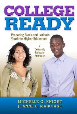 College-Ready: Preparing Black and Latina/o Youth for Higher Education -- A Culturally Relevant Approach (Paperback)