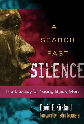 A Search Past Silence: The Literacy of Young Black Men (Hardback)