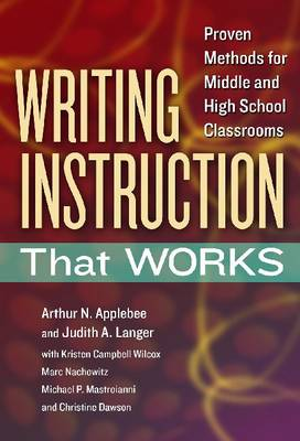 Writing Instruction That Works: Proven Methods for Middle and High School Classrooms (Paperback)