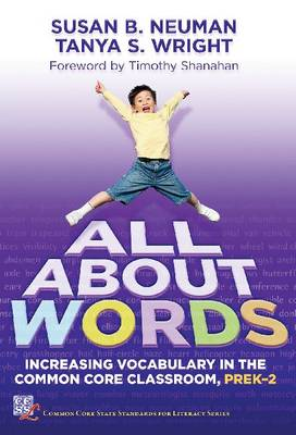 All About Words: Increasing Vocabulary in the Common Core Classroom, Pre K-2 (Paperback)