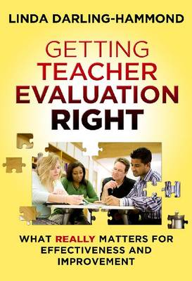 Getting Teacher Evaluation Right: What Really Matters for Effectiveness and Improvement (Paperback)