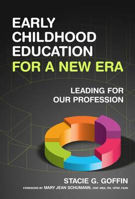 Early Childhood Education for a New Era: Leading for Our Profession - Early Childhood Education Series (Paperback)
