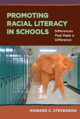 Promoting Racial Literacy in Schools: Differences That Make a Difference (Hardback)