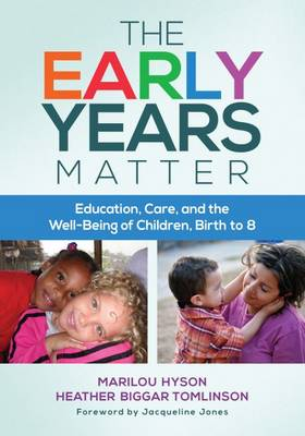 The Early Years Matter: Education, Care, and the Well-Being of Children, Birth to 8 - Early Childhood Education (Paperback)