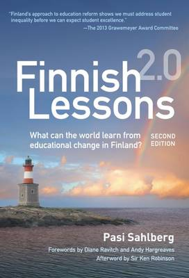 Finnish Lessons 2.0: What Can the World Learn from Educational Change in Finland? - Series on School Reform (Paperback)