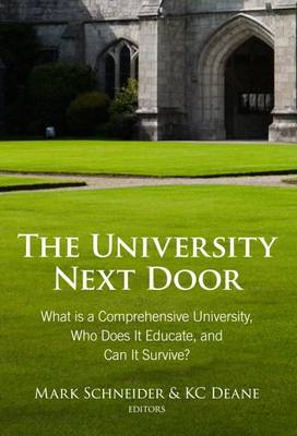The University Next Door: What? Is a Comprehensive University, Who Does It Educate, and Can It Survive? (Paperback)