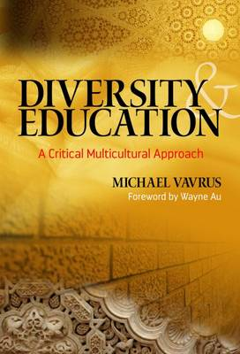Diversity and Education: A Critical Multicultural Approach - Multicultural Education Series (Paperback)