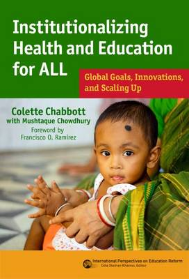 Institutionalizing Health and Education for All: Global Goals, Innovations, and Scaling Up - International Perspectives in Educational Reform Series (Paperback)