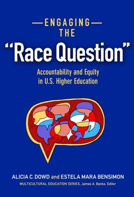 """Engaging the """"Race Question"""": Accountability and Equity in U.S. Higher Education - Multicultural Education Series (Hardback)"""