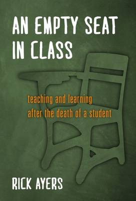 An Empty Seat in Class: Teaching and Learning After the Death of a Student (Paperback)