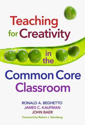 Teaching for Creativity in the Common Core Classroom (Hardback)