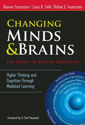 Changing Minds & Brains - The Legacy of Reuven Feuerstein: Higher Thinking and Cognition Through Mediated Learning (Paperback)