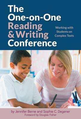 The One-on-One Reading and Writing Conference: Working with Students on Complex Texts (Paperback)