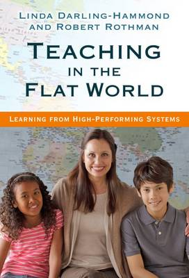Teaching in the Flat World: Learning from High-Performing Systems (Hardback)