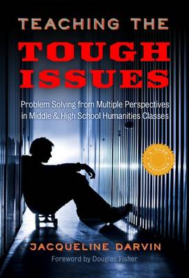 Teaching the Tough Issues: Problem Solving from Multiple Perspectives in Middle and High School Humanities Classes (Paperback)