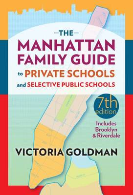 The Manhattan Family Guide to Private Schools and Selective Public Schools (Paperback)
