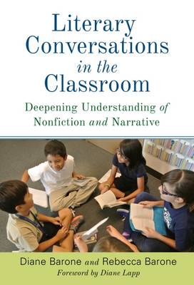 Literary Conversations in the Classroom: Deepening Understanding of Nonfiction and Narrative (Paperback)