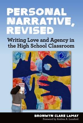 Personal Narrative, Revised: Writing Love and Agency in the High School Classroom - Language and Literacy Series (Paperback)