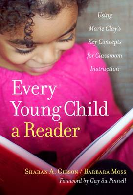 Every Young Child a Reader: Using Marie Clay's Key Concepts for Classroom Instruction - Language and Literacy Series (Paperback)