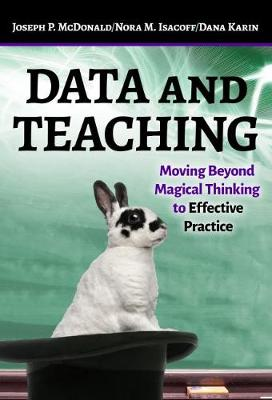 Data and Teaching: Moving Beyond Magical Thinking to Effective Practice (Paperback)