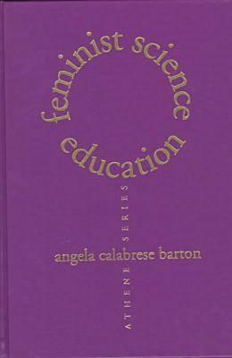 Feminist Science Education - Athene S. (Hardback)