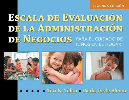 Escala de Evaluacion de la Administracion de Negocios (Spanish BAS): Para el Cuidado de Ninos en el Hogar (Paperback)