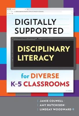 Digitally Supported Disciplinary Literacy for Diverse K-5 Classrooms - Language and Literacy Series (Paperback)