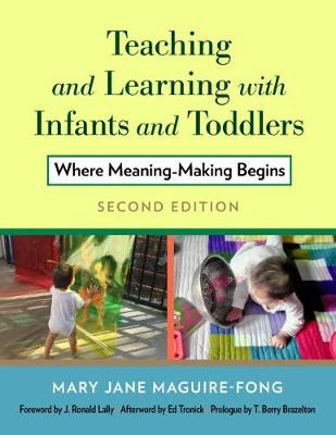 Teaching and Learning with Infants and Toddlers: Where Meaning Making Begins (Hardback)