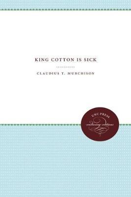King Cotton Is Sick (Hardback)