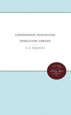 Confederate Purchasing Operations Abroad (Hardback)