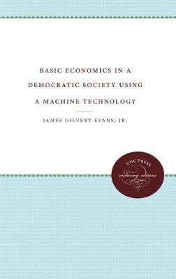 Basic Economics in a Democratic Society Using a Machine Technology (Paperback)