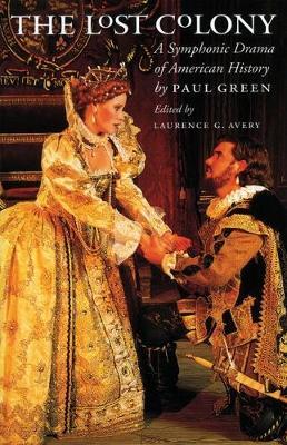 The Lost Colony: A Symphonic Drama of American History - Chapel Hill Books (Hardback)