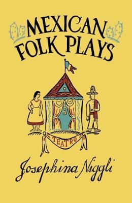 Mexican Folk Plays - Carolina Playmakers Series (Hardback)