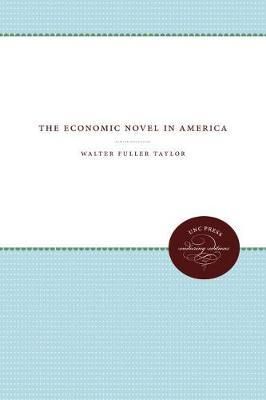 The Economic Novel in America (Hardback)