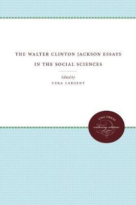 The Walter Clinton Jackson Essays in the Social Sciences (Hardback)