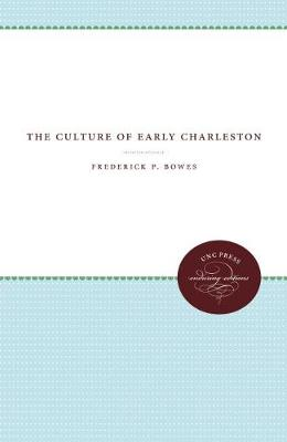 The Culture of Early Charleston (Hardback)