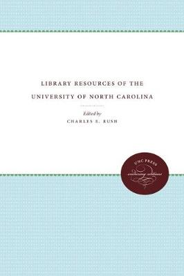 Library Resources of the University of North Carolina - University of North Carolina Sesquicentennial Publications (Hardback)