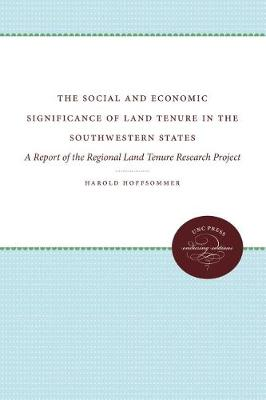Social and Economic Significance of Land Tenure in the Southeastern States: A Report of the Regional Land Tenure Research Project (Hardback)
