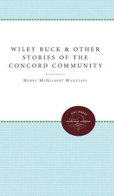 Wiley Buck and Other Stories of the Concord Community (Hardback)