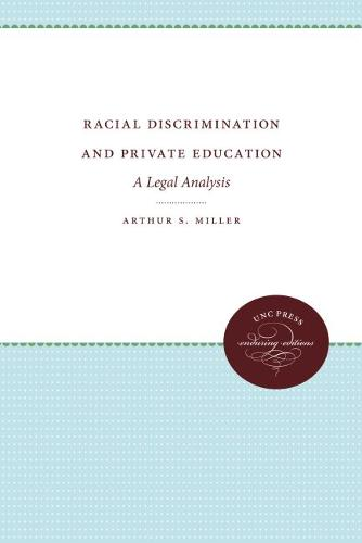 Racial Discrimination and Private Education: A Legal Analysis (Hardback)