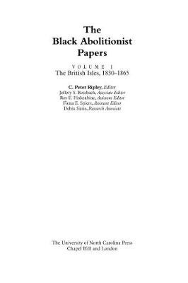 The Black Abolitionist Papers: Vol. I: The British Isles, 1830-1865 (Hardback)