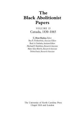 The Black Abolitionist Papers: Vol. II: Canada, 1830-1865 (Hardback)