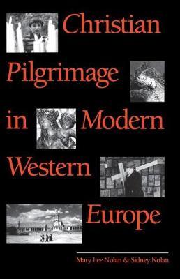 Christian Pilgrimage in Modern Western Europe - Studies in Religion (Hardback)