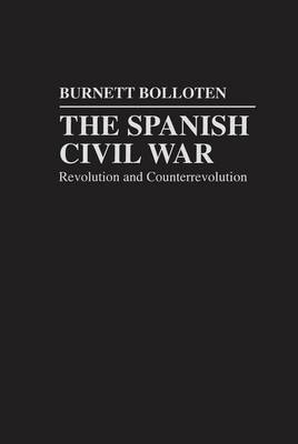 The Spanish Civil War: Revolution and Counterrevolution (Hardback)
