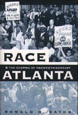 Race and the Shaping of Twentieth-century Atlanta - Fred W. Morrison Series in Southern Studies (Hardback)