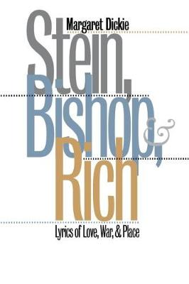 Stein, Bishop, and Rich: Lyrics of Love, War, and Place (Hardback)