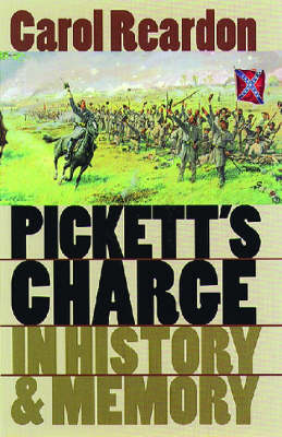 Pickett's Charge in History and Memory - Civil War America (Hardback)